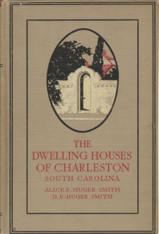 Image for THE DWELLING HOUSES OF CHARLESTON SOUTH CAROLINA