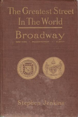 Image for THE GREATEST STREET IN THE WORLD The Story of Broadway, Old and New, from the Bowling Green to Albany