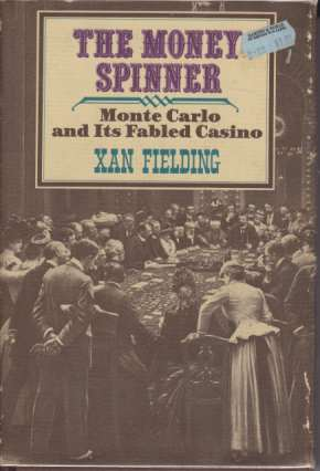 Image for THE MONEY SPINNER Monte Carlo and its Fabled Casino