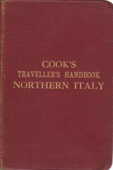THE TRAVELLERS'S HANDBOOK FOR NORTHERN ITALY With Maps and Plans