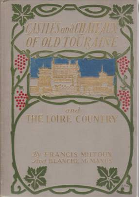 Image for CASTLES AND CHATEAUX OF OLD TOURAINE AND THE LOIRE COUNTRY