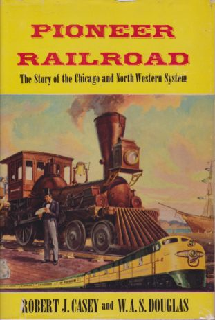 Image for PIONEER RAILROAD The Story of the Chicago and North Western System