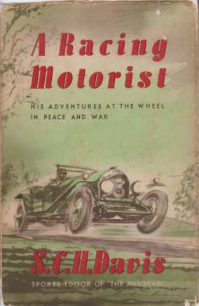 Image for A RACING MOTORIST His Adventure At the Wheel in Peace and War