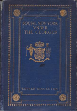 Image for SOCIAL NEW YORK UNDER THE GEORGES 1714-1776