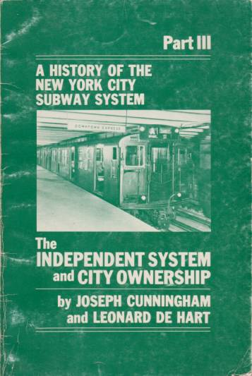 Image for THE INDEPENDENT SYSTEM AND CITY OWNERSHIP A History of the New York City Subway System. Part III