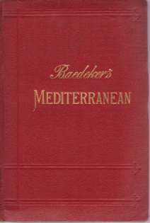 Image for THE MEDITERRANEAN Seaports and Sea Routes. Including Madeira, the Canary Islands, the Coast of Morocco, Algeria, and Tunisia. Handbook for Travellers