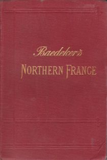 Image for NORTHERN FRANCE From Belgium and the English Channel to the Loire. Excluding Paris and its Environs. Handbook for Travellers