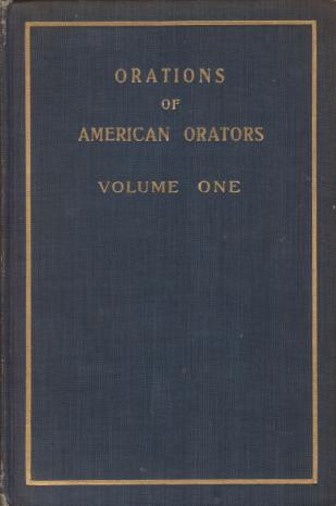 Image for ORATIONS [TWO VOLUMES SET] Of American Orators. Including Biographical and Critical Sketches