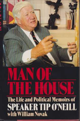 Image for MAN OF THE HOUSE The Life and Political Memoirs of Speaker Tip O'Neill