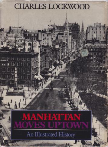 Image for MANHATTAN MOVES UPTOWN An Illustrated History