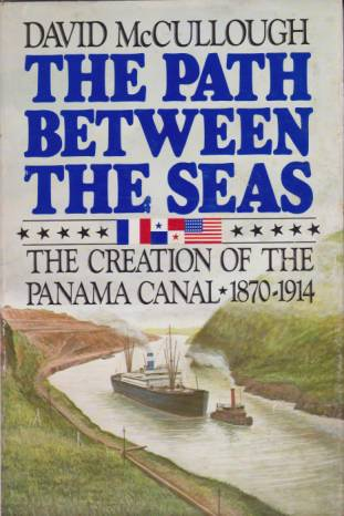 Image for THE PATH BETWEEN THE SEAS The Creation of the Panama Canal 1870 - 1914