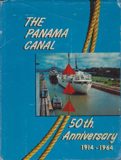 Image for THE PANAMA CANAL Fiftieth Anniversary. the Story of a Great Conquest