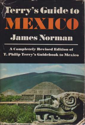 Image for TERRY'S GUIDE TO MEXICO A Completely Revised Edition of T. Philip Terry's Standard Guidebook to Mexico