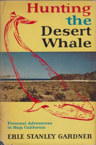 Image for HUNTING THE DESERT WHALE Personal Adventures in Baja California