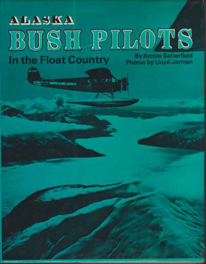 Image for ALASKA BUSH PILOTS IN THE FLOAT COUNTRY