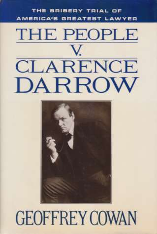 Image for THE PEOPLE V. CLARENCE DARROW The Bribery Trial of America's Greatest Lawyer