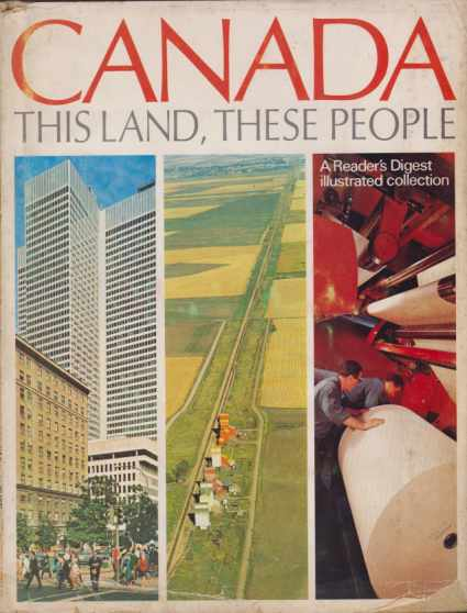 Image for CANADA - THIS LAND THESE PEOPLE A Reader's Digest Collection