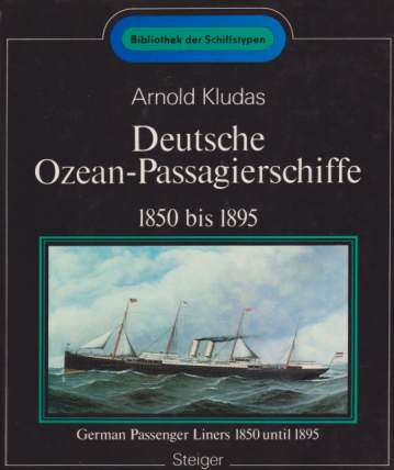 Image for DEUTSCHE OZEAN-PASSAGIERSCHIFFE 1850 BIS 1895 German Passenger Liners 1850 Until 1895