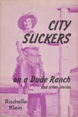 Image for CITY SLICKERS ON A DUDE RANCH And Other Stories