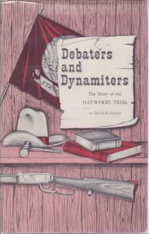 Image for DEBATERS AND DYNAMITERS The Story of the Haywood Trial