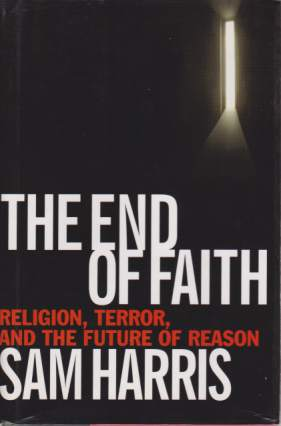 Image for THE END OF FAITH Religion, Terror, and the Future of Reason