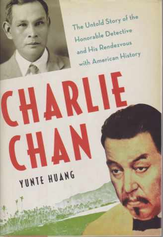 Image for CHARLIE CHAN The Untold Story of the Honorable Detective and His Rendevous with American History