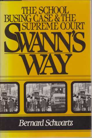 Image for SWANN'S WAY The School Busing Case and the Supreme Court