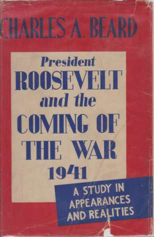 Image for PRESIDENT ROOSEVELT AND THE COMING OF THE WAR 1941 A Study in Appearances and Realities