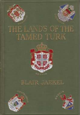 Image for THE LANDS OF THE TAMED TURK Or the Balkan States of To-Day