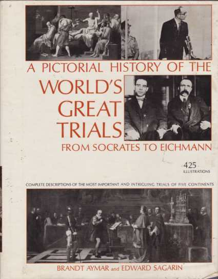 Image for A PICTORIAL HISTORY OF THE WORLD'S GREAT TRIALS From Socrates to Eichman