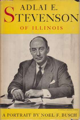 Image for ADLAI E. STEVENSON OF ILLINOIS A Portrait