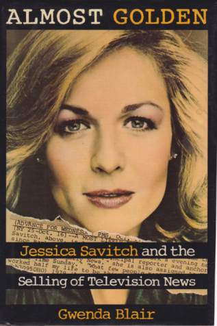 Image for ALMOST GOLDEN Jessica Savitch and the Selling of Television News