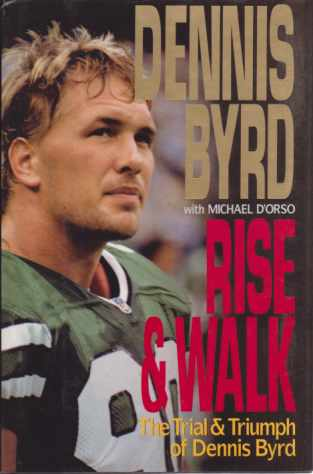 Image for RISE AND WALK The Trial and Triumph of Dennis Byrd