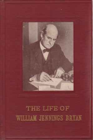 Image for THE LIFE OF WILLIAM JENNINGS BRYAN