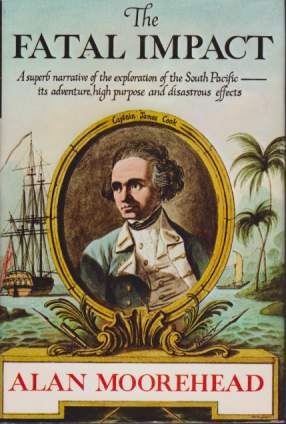 Image for THE FATAL IMPACT An Account of the Invasion of the South Pacific 1767-1840