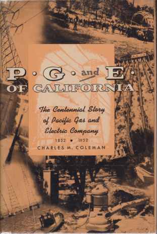 Image for P G AND E OF CALIFORNIA The Centennial Story of Pacific Gas and Electric Company 1852 - 1952