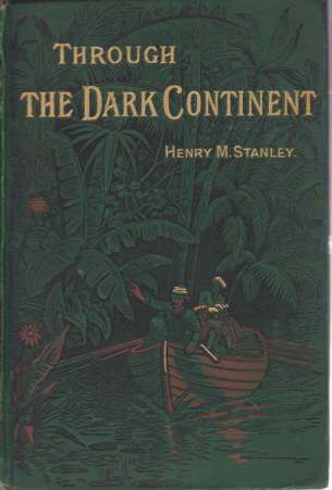 Image for THROUGH THE DARK CONTINENT [TWO VOLUME SET] Or the Sources of the Nile around the Great Lakes of Equatorial Africa and Down the Livingstone River to the Atlantic Ocean
