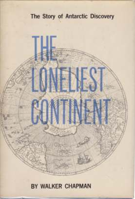 Image for THE LONELIEST CONTINENT The Story of Antarctic Discovery