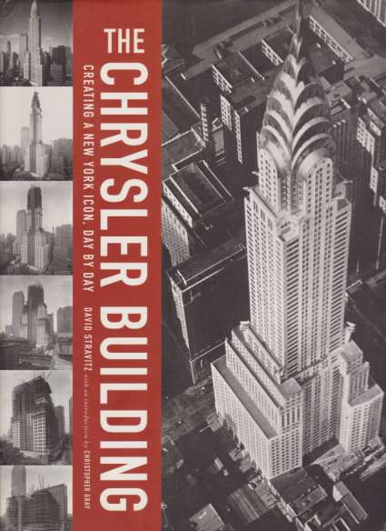 Image for THE CHRYSLER BUILDING Creating a New York Icon, Day by Day