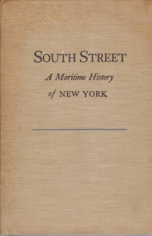 Image for SOUTH STREET A Maritime History of New York