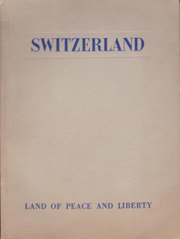Image for SWITZERLAND Land of Peace and Liberty