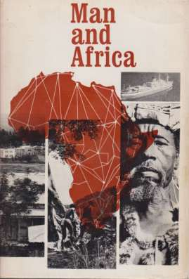 Image for MAN AND AFRICA A Ciba Foundation Symposium Jointly with the Haile Salassie I Prize Trust under the Patronage of His Imerial Majesty Haile Selassie I Emperor of Ethiopia