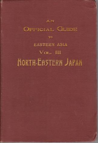Image for AN OFFICIAL GUIDE TO EASTERN ASIA, VOLUME III North-Eastern Japan