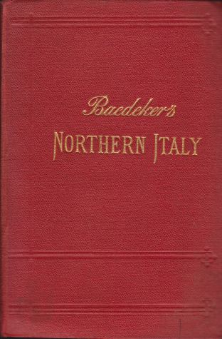 Image for NORTHERN ITALY Including Leghorn, Florence, Ravenna and Routes through France, Switzerland, and Austria. Handbook for Travellers