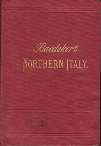 Image for FIRST PART: NORTHERN ITALY Including Leghorn Florence, Ravenna, and Routes through Switzerland and Austria. Handbook for Travellers