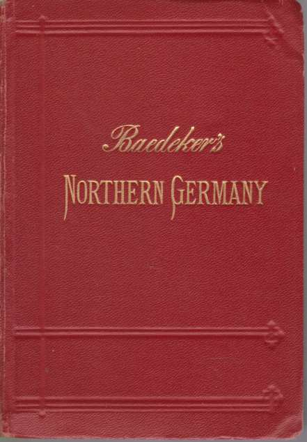 Image for NORTHERN GERMANY Excluding the Rhineland. Handbook for Travellers