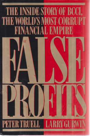 Image for FALSE PROFITS The Inside Story of BCCI, the World's Most Corrupt Finacial Empire