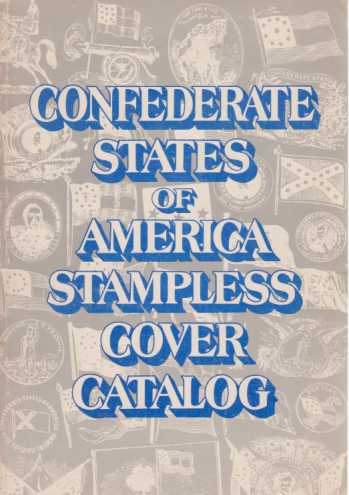 Image for CONFEDERATE STATES OF AMERICA STAMPLESS COVER CATALOG