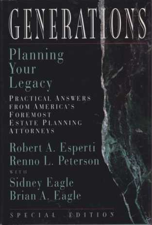 Image for GENERATIONS Planning Your Legacy. Practical Answers from America's Foremost Estate Planning Attorneys
