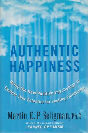 Image for AUTHENTIC HAPPINESS Using the New Positive Psychology to Relize Your Potential for Lasting Fulfillment